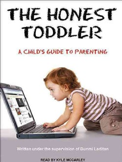 The Honest Toddler: A Child's Guide to Parenting (CD-Audio)