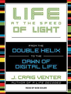 Life at the Speed of Light: From the Double Helix to the Dawn of Digital Life: Library Edition (CD-Audio)