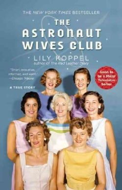 The Astronaut Wives Club: A True Story (Paperback)