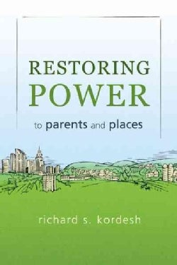 Restoring Power to Parents and Places (Paperback)