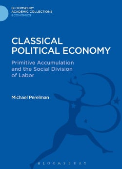 Classical Political Economy: Primitive Accumulation and the Social Division of Labor (Hardcover)