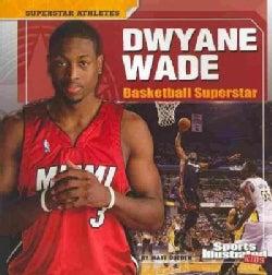 Dwyane Wade: Basketball Superstar (Paperback)