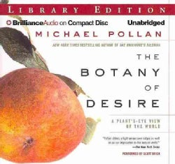 The Botany of Desire: A Plant's-Eye View of the World: Library Edition (CD-Audio)