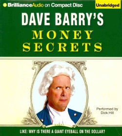 Dave Barry's Money Secrets: Like: Why Is There a Giant Eyeball on the Dollar? (CD-Audio)