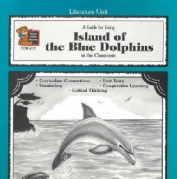 A Guide for Using Island of the Blue Dolphins in the Classroom (Paperback)