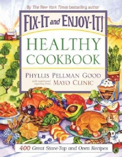 Fix-It And Enjoy-It! Healthy Cookbook: 400 Great Stove-top and Oven Recipes (Hardcover)