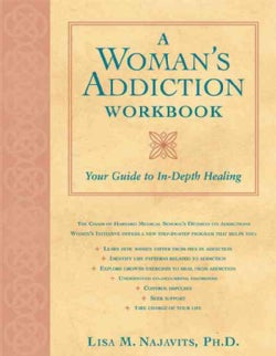 A Woman's Addiction Workbook: Your Guide to In-depth Healing (Paperback)