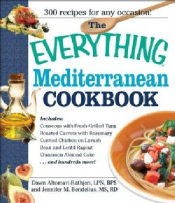 The Everything Mediterranean Cookbook: An Enticing Collection of 300 Healthy, Delicious Recipes from the Land of ... (Paperback)