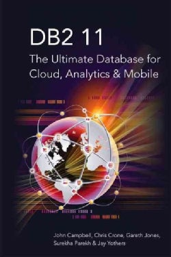 DB2 11: The Ultimate Database for Cloud, Analytics and Mobile (Paperback)