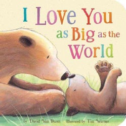 I Love You As Big As the World (Board book)