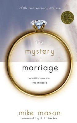 The Mystery Of Marriage: Meditations on the Miracle (Paperback)