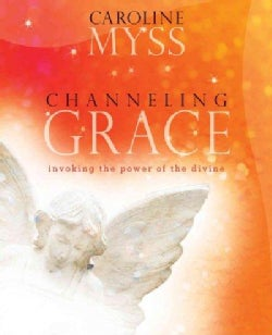 Channeling Grace: Invoking the Power of the Divine (CD-Audio)