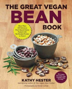 The Great Vegan Bean Book: More Than 100 Delicious Plant-Based Dishes Packed With the Kindest Protein in Town! - ... (Paperback)