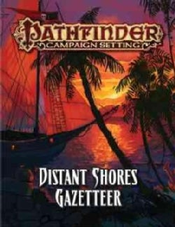 Pathfinder Campaign Setting: Distant Shores Gazetteer (Paperback)