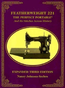 Featherweight 221: The Perfect Portable and Its Stitches Across History (Paperback)