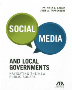 Social Media and Local Governments: Navigating the New Public Square (Paperback)