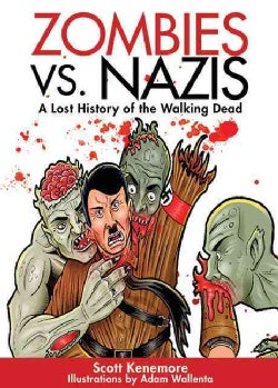 Zombies Vs. Nazis: A Lost History of the Walking Dead (Paperback)