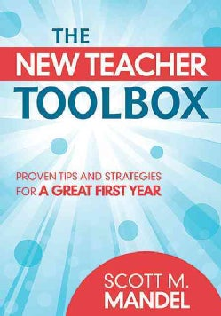 The New Teacher Toolbox: Proven Tips and Strategies for a Great First Year (Paperback)