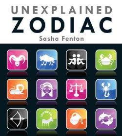 Unexplained Zodiac: The Inside Story to Your Sign (Paperback)