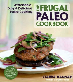 The Frugal Paleo Cookbook: Affordable, Easy & Delicious Paleo Cooking (Paperback)