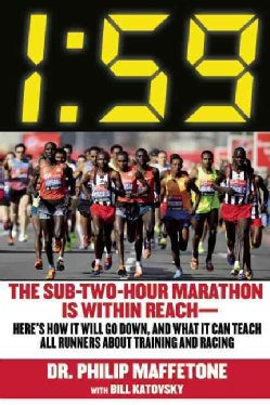 1:59: The Sub-Two-Hour Marathon Is Within Reach - Here's How It Will Go Down, and What It Can Teach All Runners A... (Paperback)