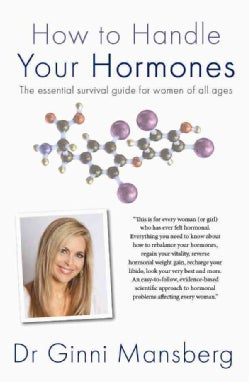 How to Handle Your Hormones: The Essential Survival Guide for Women of All Ages (Paperback)