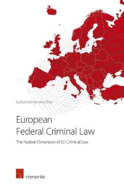 European Federal Criminal Law: The Federal Dimension of EU Criminal Law (Paperback)