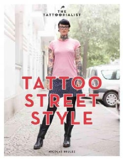 The Tattoorialist: Tattoo Street Style (Hardcover)