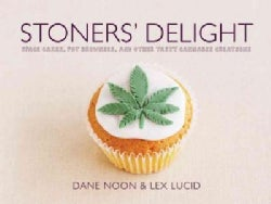 Stoner's Delight: Space Cakes, Pot Brownies, and Other Tasty Cannabis Creations (Hardcover)