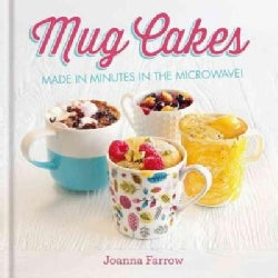 Mug Cakes: Made in Minutes in the Microwave! (Hardcover)