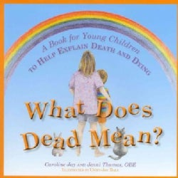 What Does Dead Mean?: A Book for Young Children to Help Explain Death and Dying (Hardcover)