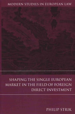 Shaping the Single European Market in the Field of Foreign Direct Investment (Hardcover)