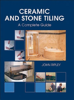 Ceramic And Stone Tiling: A Complete Guide (Hardcover)