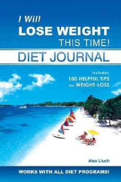 I Will Lose Weight This Time! Diet Journal (Paperback)