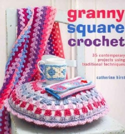 Granny Square Crochet: 35 Contemporary Projects Using Traditional Techniques (Paperback)