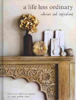 A Life Less Ordinary: Interiors and Inspirations (Hardcover)