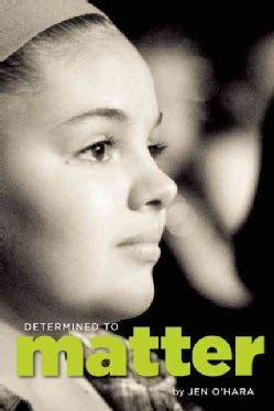 Determined to Matter: A Family Facing Inoperable Brain Cancer (Hardcover)