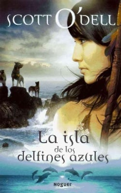 La isla de los delfines azules / Island of the Blue Dolphins (Paperback)