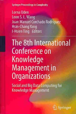 The 8th International Conference on Knowledge Management in Organizations: Social and Big Data Computing for Know... (Hardcover)