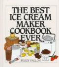 The Best Ice Cream Maker Cookbook Ever (Hardcover)