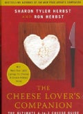 The Cheese Lover&#39;s Companion: The Ultimate A-to-Z Cheese Guide With More Than 1,000 Listings for Cheeses &amp; Cheese... (Paperback)