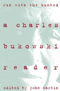Run With the Hunted: A Charles Bukowski Reader (Paperback)