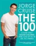 The 100: Count Only Sugar Calories and Lose Up to 18 Lbs. in 2 Weeks (Hardcover)