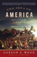 The Idea of America: Reflections on the Birth of the United States (Paperback)