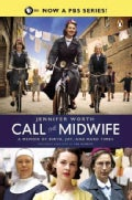 Call the Midwife: A Memoir of Birth, Joy, and Hard Times (Paperback)