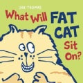 What Will Fat Cat Sit On? (Hardcover)