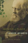 Genius of Place: The Life of Frederick Law Olmsted (Paperback)