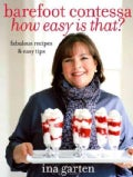 Barefoot Contessa How Easy Is That?: Fabulous Recipes &amp; Easy Tips (Hardcover)