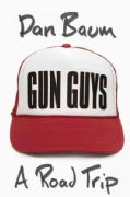 Gun Guys: A Road Trip (Hardcover)