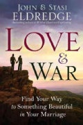 Love and War: Find Your Way to Something Beautiful in Your Marriage (Paperback)